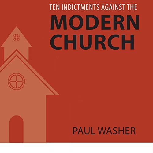 Ten Indictments Against the Modern Church cover art