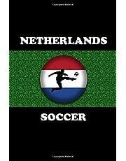 Netherlands Soccer Journal: Cool Journal for Netherlands Soccer Fans. Great Gift for Dutch Soccer Lovers.