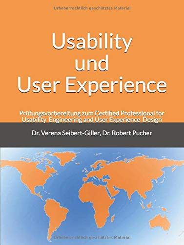 Usability und User Experience: Prüfungsvorbereitung zum Certified Professional for Usability Engineering and User Experience Design