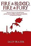 Fire & Blood, Fire & Fury: Daenerys Targaryen, Donald Trump, and the American Public's Enduring Susc...