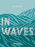 Dungo, A: In Waves - A. J. Dungo