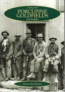 Paperback Porcupine Goldfields, 1920-1935 (Looking Back) Book