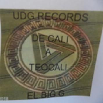 De Cali a Teocali Big G