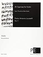 25 Caprices for Violin: From the Art of the Violin