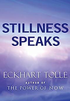 Stillness Speaks by [Eckhart Tolle]