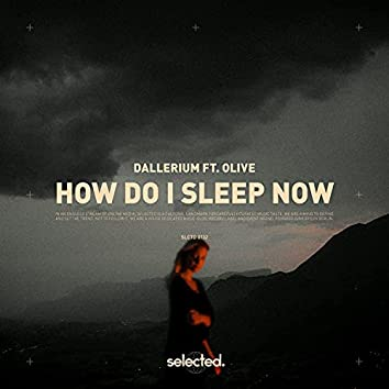 How Do I Sleep Now
