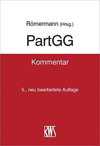 PartGG: Kommentar zum Partnerschaftsgesellschaftsgesetz