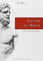 La voie du héros - Les douze travaux d'Hercule de Luc Bigé