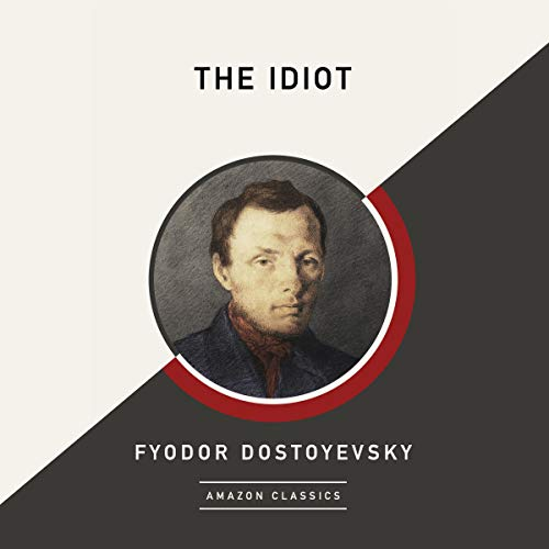 The Idiot (AmazonClassics Edition) cover art