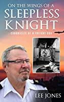 On The Wings Of A Sleepless Knight: Chronicles Of A Freight Dog