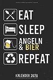 Kalender 2020: Eat Sleep Angeln und Bier A5 Kalender Planer für ein erfolgreiches Jahr - 110 Seiten