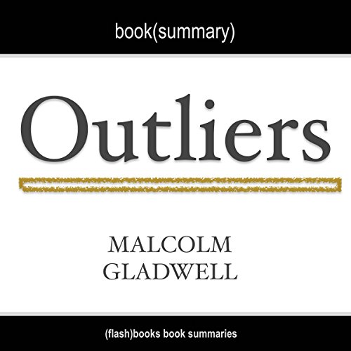 Summary of Outliers the Story of Success by Malcolm Gladwell audiobook cover art