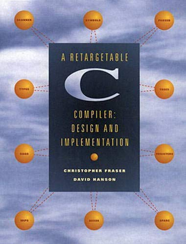 Compare Textbook Prices for Retargetable C Compiler, A: Design and Implementation 1 Edition ISBN 9780805316704 by Hanson, David,Fraser, Christopher