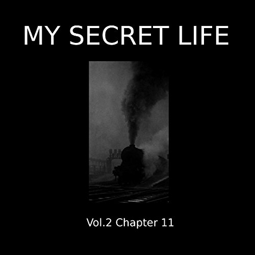 My Secret Life: Volume Two Chapter Eleven audiobook cover art