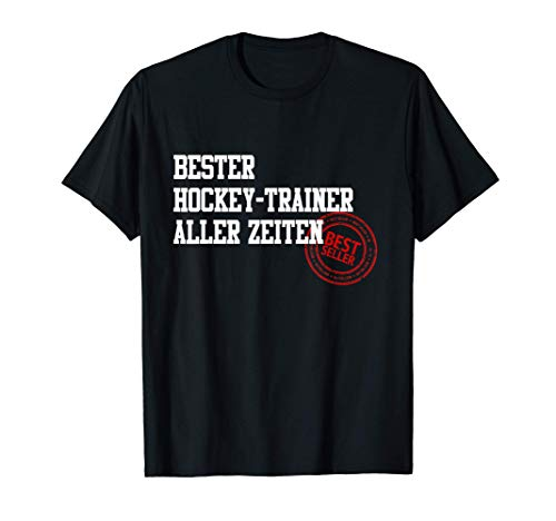 Bester Hockey-Trainer Aller Zeiten Eishockey Feldhockey T-Shirt