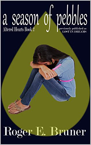 Book: A Season of Pebbles (Altered Hearts Book 2) by Roger E. Bruner