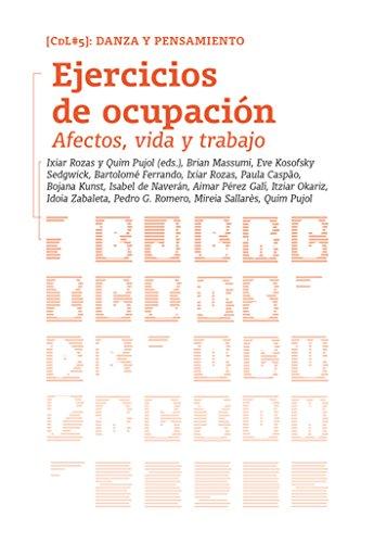 Cdl5. Ejercicios De Ocupacion. Afectos, Vida Y Trabajo (Colección Cuerpo de Letra: Danza y Pensamiento)