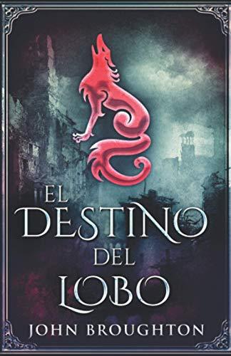 El Destino Del Lobo: En Español
