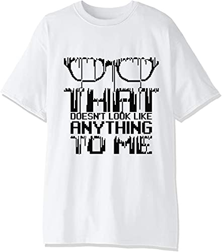Camiseta de hombre That DoDon't Look Like Anything to Me.