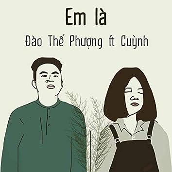 Em Là (feat. Cuỳnh)