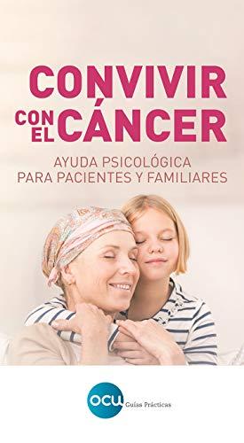 Convivir con el cáncer: Ayuda psicológica para pacientes y familiares (Spanish Edition)