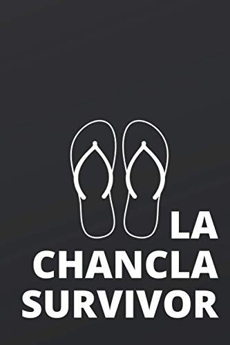 La Chancla Survivor: Funny Spanish Chancla Survivor Journal Notebook Composition Book (6 x 9) Blank Lined (120 Pages) Gift for Kids or Mom