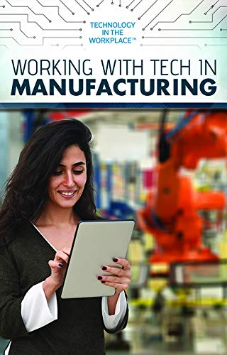 Working With Tech in Manufacturing (Technology in the Workplace)