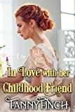 In Love with her Childhood Friend: A Clean & Sweet Regency Historical Romance Novel (English Edition)
