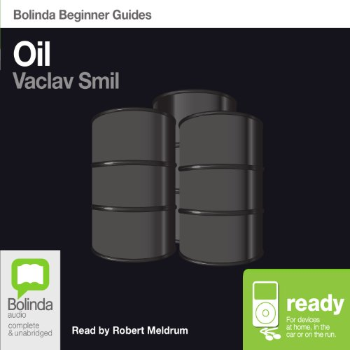 Oil: Bolinda Beginner Guides                   By:                                                                                                                                 Vaclav Smil                               Narrated by:                                                                                                                                 Robert Meldrum                      Length: 6 hrs and 56 mins     2 ratings     Overall 3.5