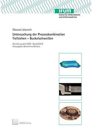 Untersuchung der Prozesskombination Tiefziehen - Buckelschweißen (Berichte aus dem IFUM)