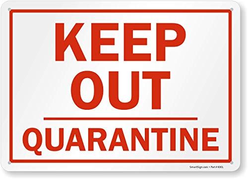 SmartSign 'Keep Out Quarantine', Plastic Sign, 10' x 14'
