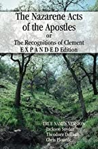 The Recognitions of Clement or The Nazarene Acts of the Apostles