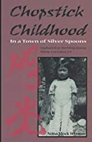 Chopstick Childhood: In a Town of Silver Spoons