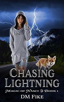 Chasing Lightning: An Urban Fantasy Adventure (Magic of Nasci Book 1) by [DM Fike]