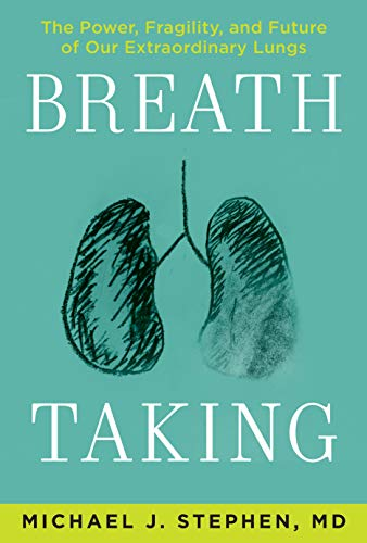 Breath Taking: What Our Lungs Teach Us About Our Origins, Ourselves, and Our Future (English Edition)