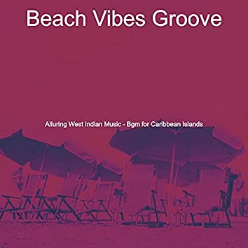Alluring West Indian Music - Bgm for Caribbean Islands