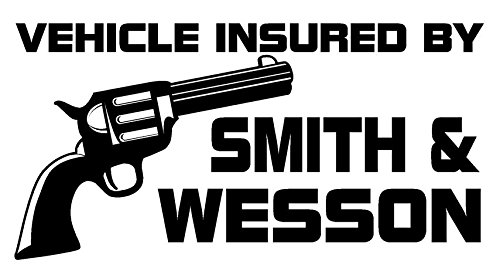 Insured by Smith & Wesson Decal Sticker - Peel and Stick Sticker Graphic - - Auto, Wall, Laptop, Cell, Truck Sticker for Windows, Cars, Trucks