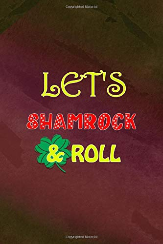 Let's Shamrock & Roll: Notebook Journal Composition Blank Lined Diary Notepad 120 Pages Paperback Cherry Texture Shamrock