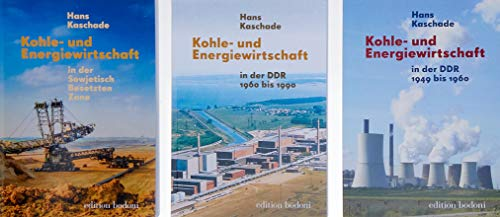 Kohle- und Energiewirtschaft in der DDR, Bd I-III: Sammelband im Schuber / Reihe Kohle- und Energiewirtschaft in der DDR (Beiträge zur Kohle- und Energiewirtschaft der DDR)