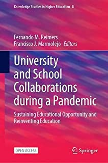 University and School Collaborations during a Pandemic: Sustaining Educational Opportunity and Reinventing Education