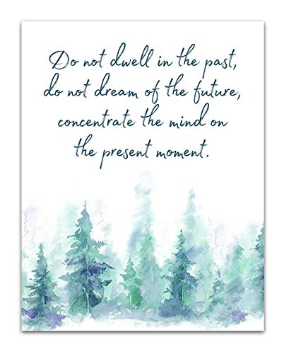 'Do not dwell in the past, do not dream of the future.' Buddha Quote Motivational Wall Art- Unframed 11 x 14 Watercolor Print - Inspirational Gift for Family & Friends