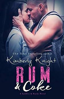 Rum & Coke: A Slow Burn Suspense Romance (Saddles & Racks Book 4) by [Kimberly Knight, Jennifer Roberts-Hall]