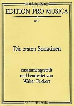 DIE ERSTEN SONATINEN - arrangiert für Klavier [Noten/Sheetmusic] Komponist: FRICKERT WALTER - KLAV
