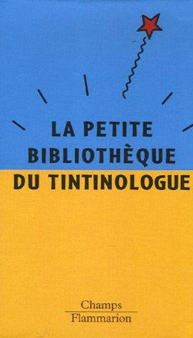 La petite bibliothèque du tintinologue Coffret 3 volumes : Hergé, fils de Tintin ; Les métamorphoses de Tintin ; Hergé écrivain