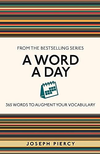 A Word a Day: 365 Words to Augment Your Vocabul