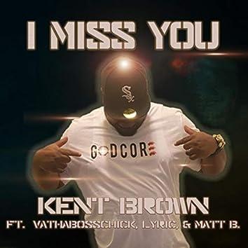 I Miss You (feat. Vathabosschic, Lyric & Matt B)