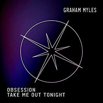 Obsession/Take Me Out Tonight