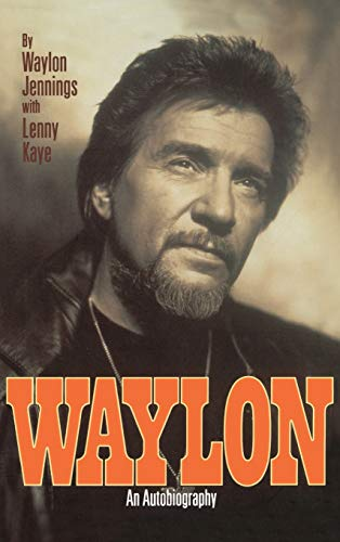 Compare Textbook Prices for Waylon: An Autobiography Illustrated Edition ISBN 9780446518659 by Waylon Jennings,Lenny Kaye