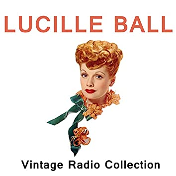 Lucille Ball - Vintage Radio Collection
