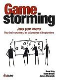 Gamestorming - Jouer pour innover. Pour les innovateurs, les visionnaires et les pionniers - Format Kindle - 12,99 €